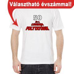 effe25d818 A legenda folytatódik - választható évszámmal - Tréfás póló