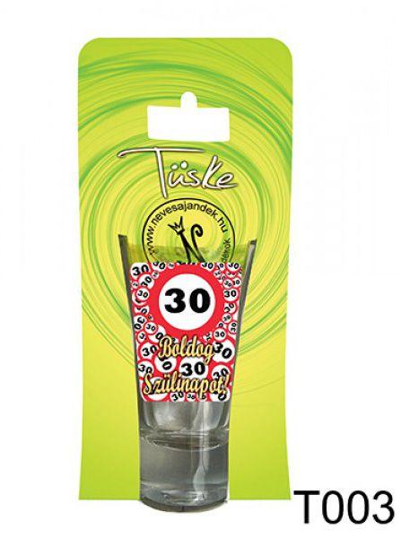 Pálinkás pohár T003 Boldog Szülinapot 30 5cl- Tréfás Feles pohár