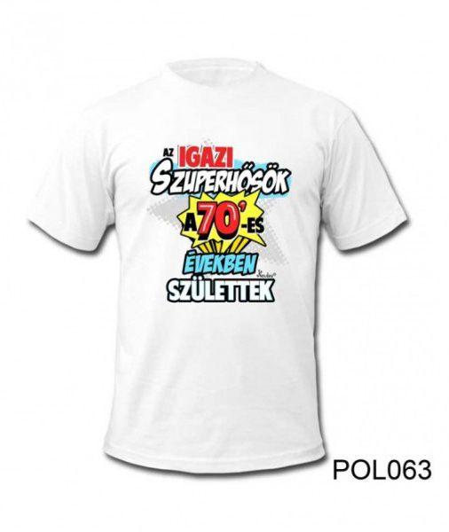 Póló POL063 Szuperhősök a 70-es években születtek L / XL - Tréfás póló