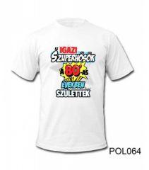 ef93c387ad81 Póló POL064 Szuperhősök a 80-as években születtek L / XL - Tréfás póló